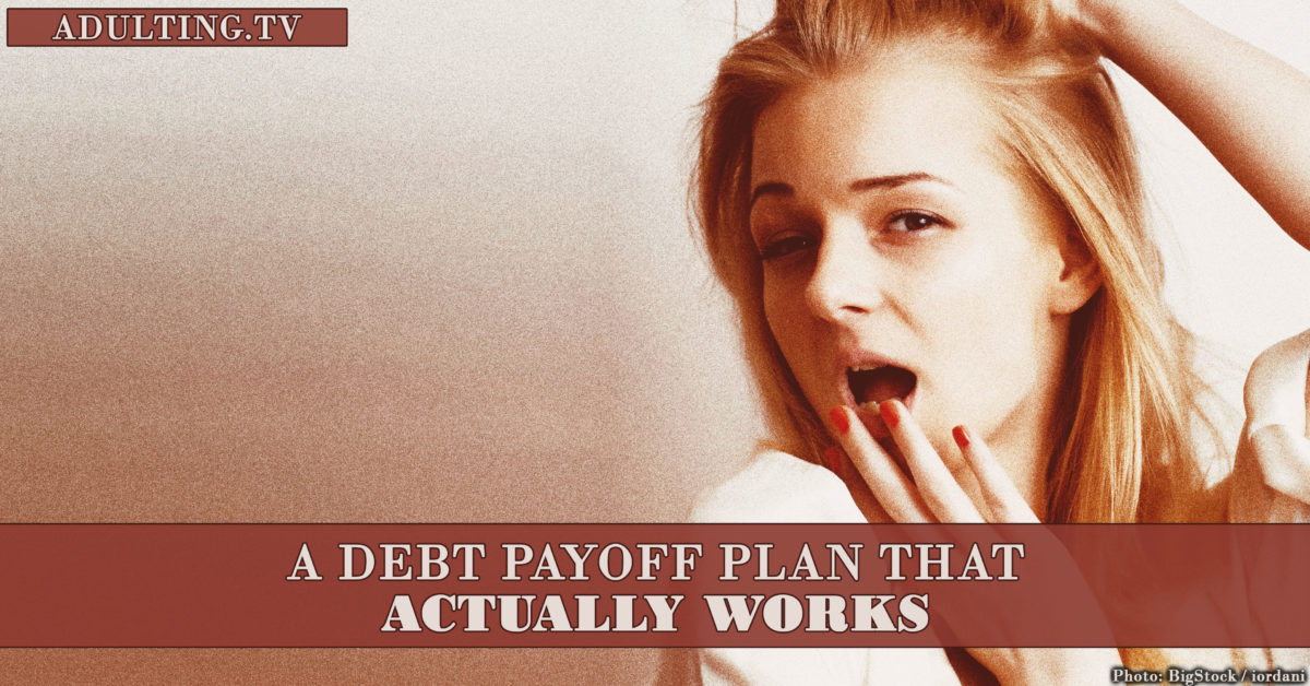 How to Create a Debt Payoff Plan that Actually Works