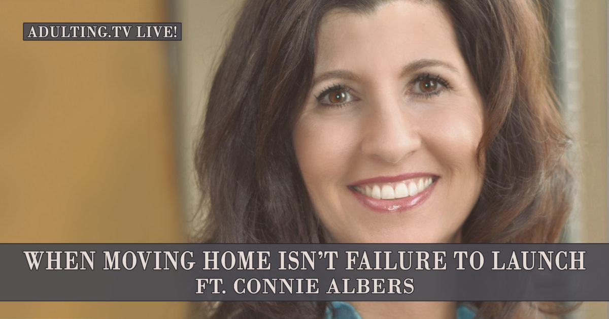 [B036] When Moving Home Isn't Failure to Launch, ft. Connie Albers