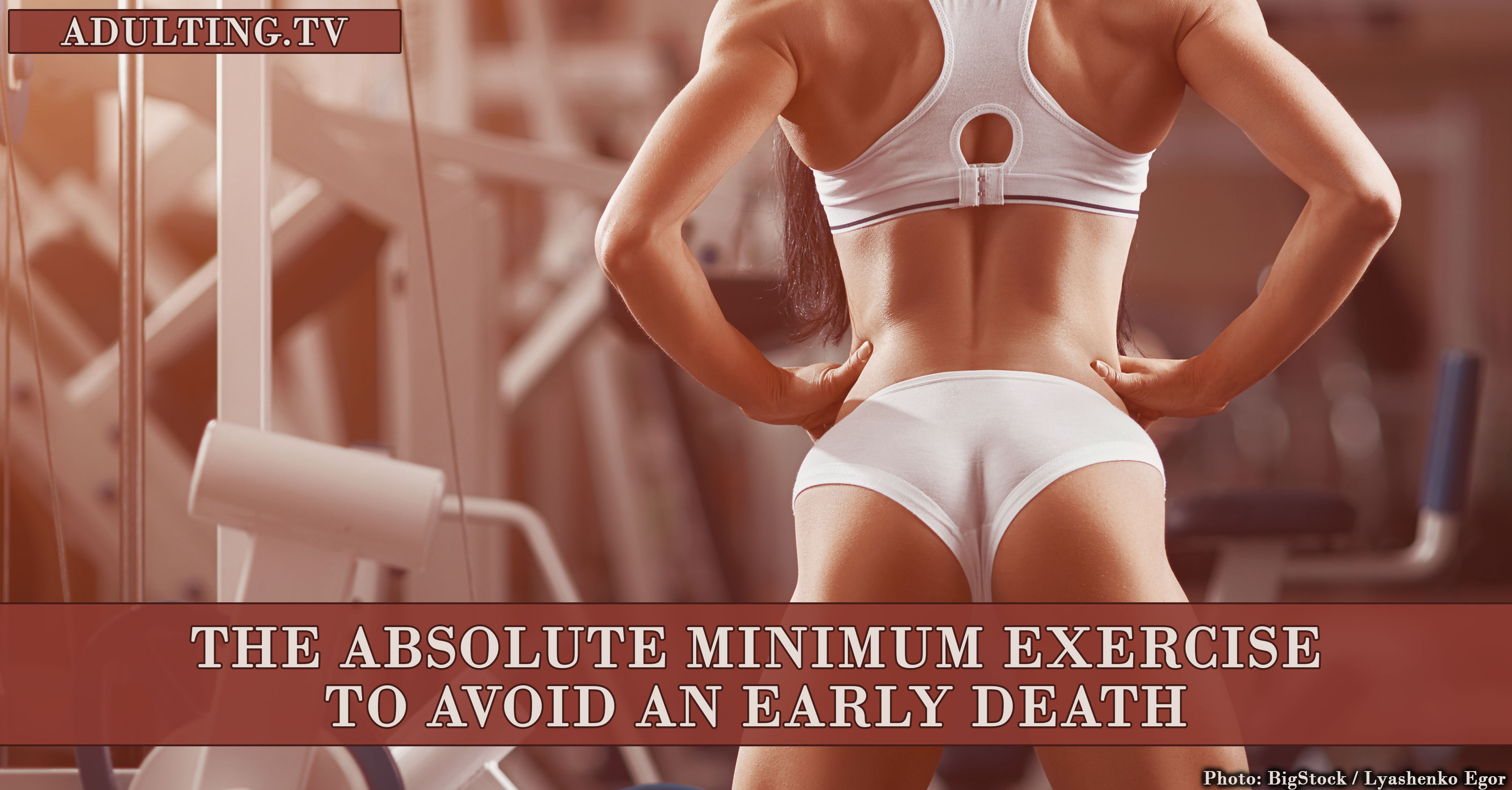 Here's the Absolute Minimum Exercise You Need to Avoid an Early Death