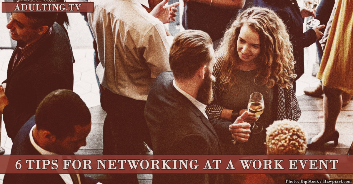 6 Tips for Networking at a Work Event