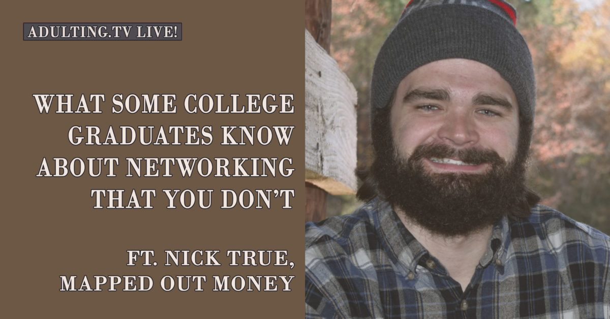 [B026] What Some College Graduates Know About Networking That You Don't, ft. Nick True, Mapped Out Money