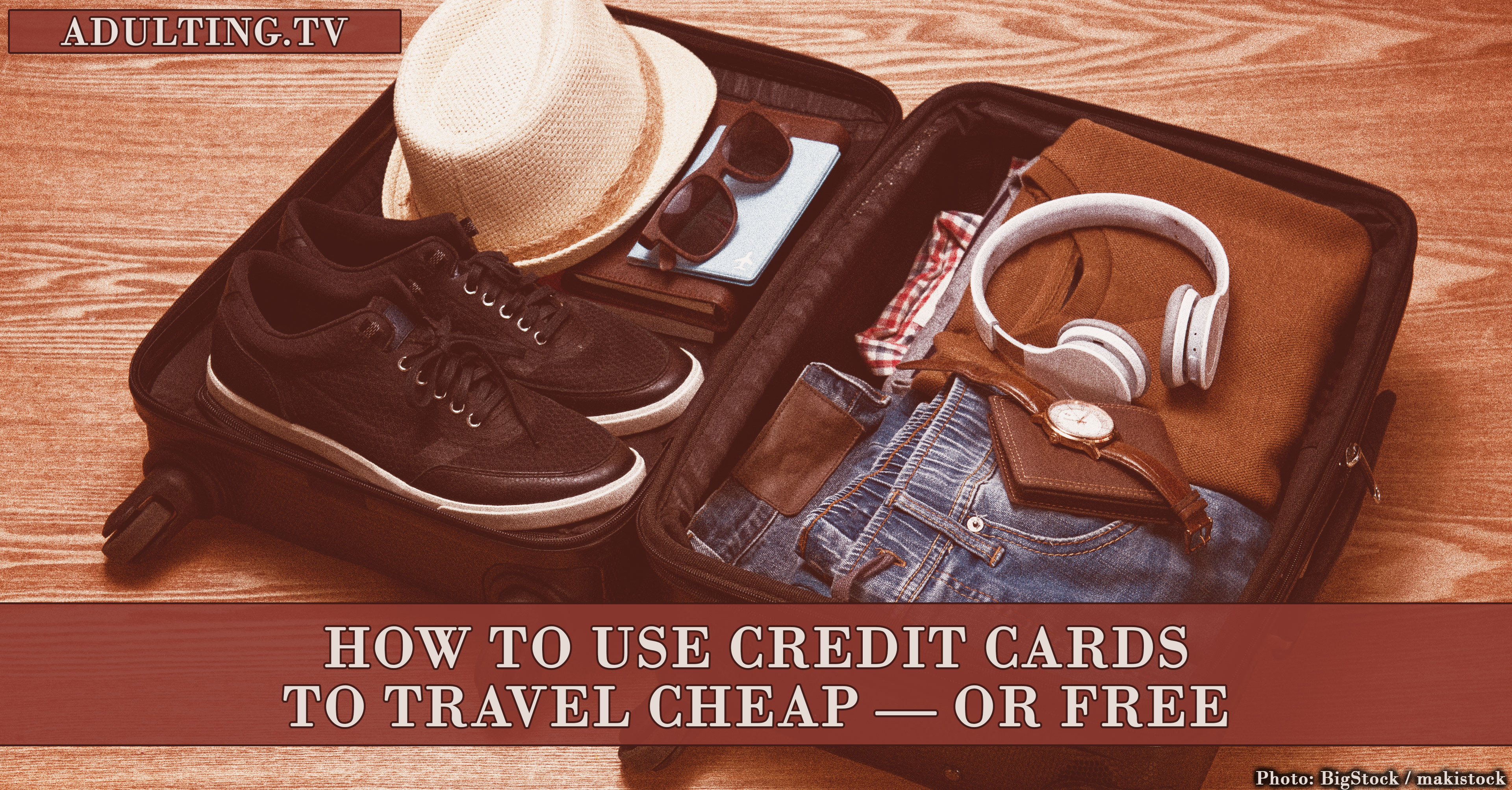 how to use credit cards to travel cheap or free adulting. Black Bedroom Furniture Sets. Home Design Ideas