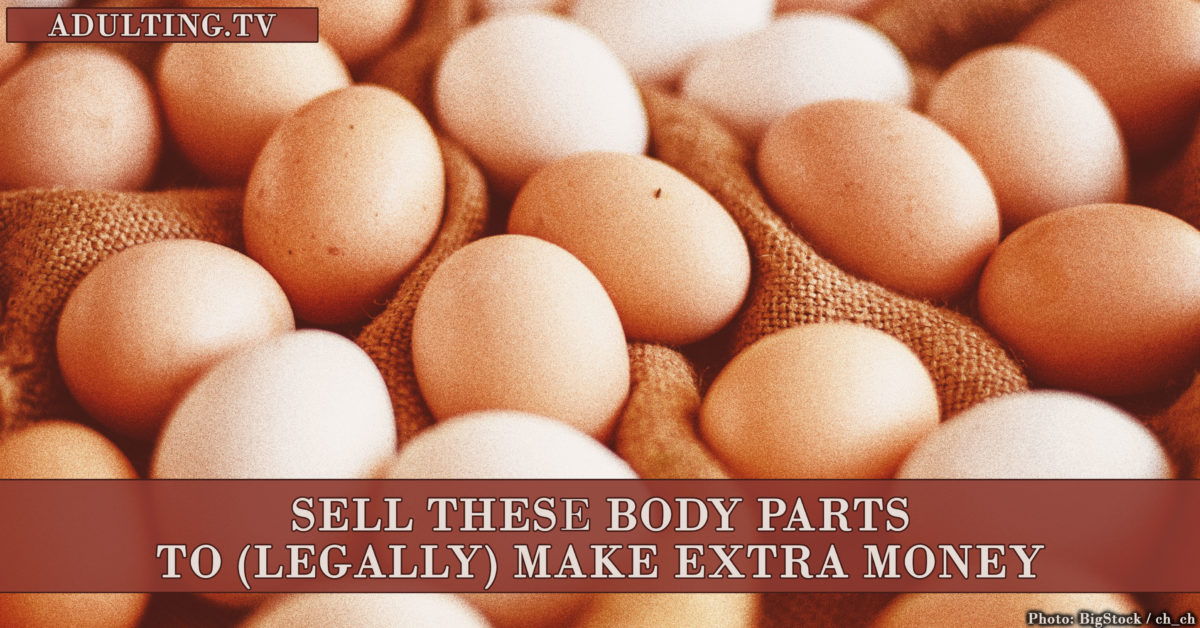 Sell These Body Parts to (Legally) Make Extra Money