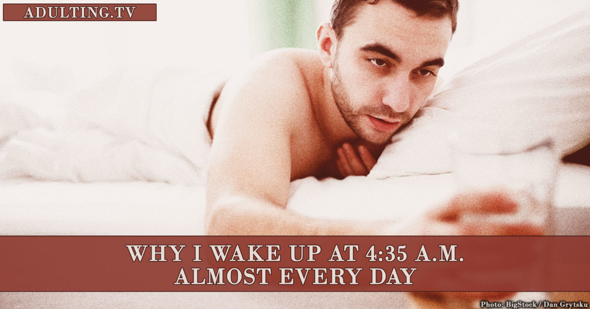 Why I Wake Up at 4:35 a.m. Almost Every Day