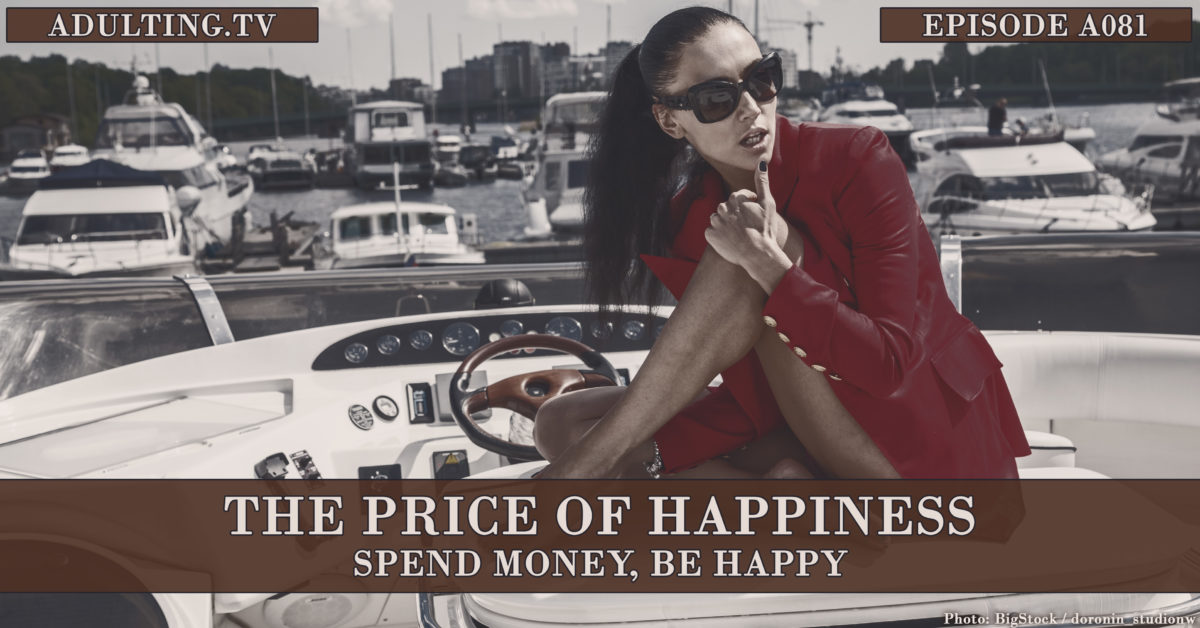 [A081] The Price of Happiness: Spend Money, Be Happy
