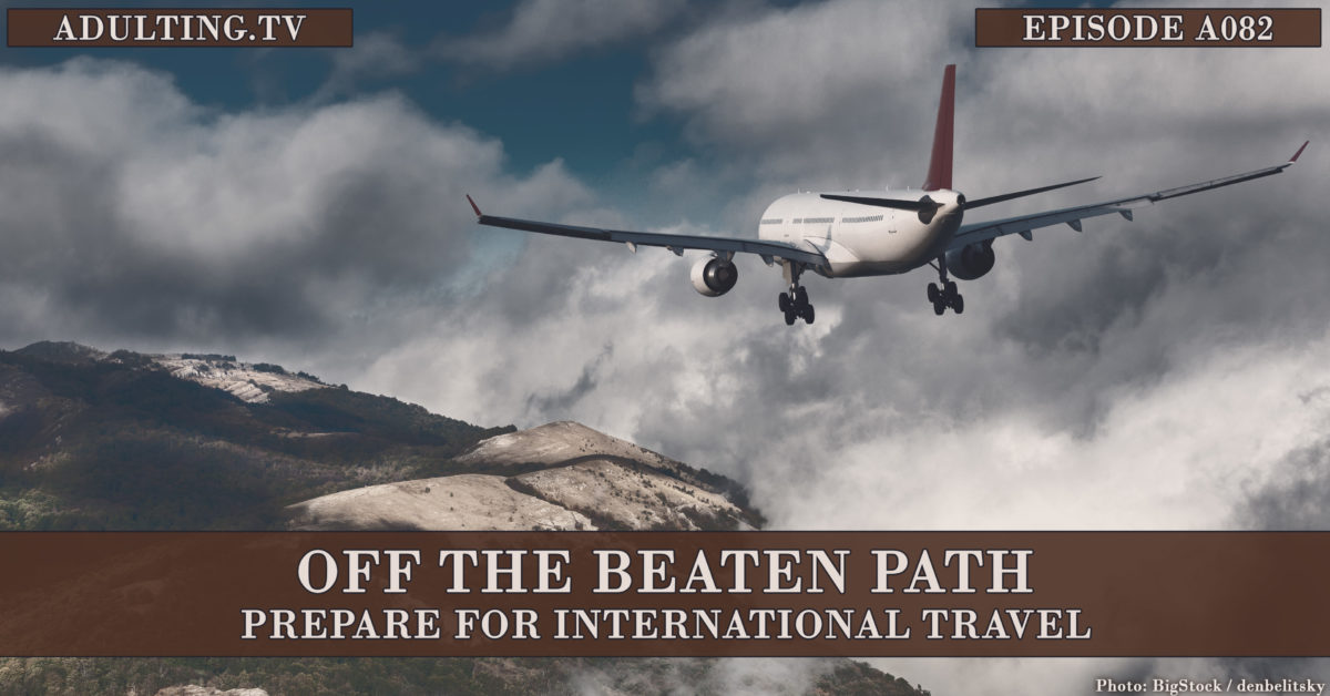 [A082] Off the Beaten Path: Prepare for International Travel
