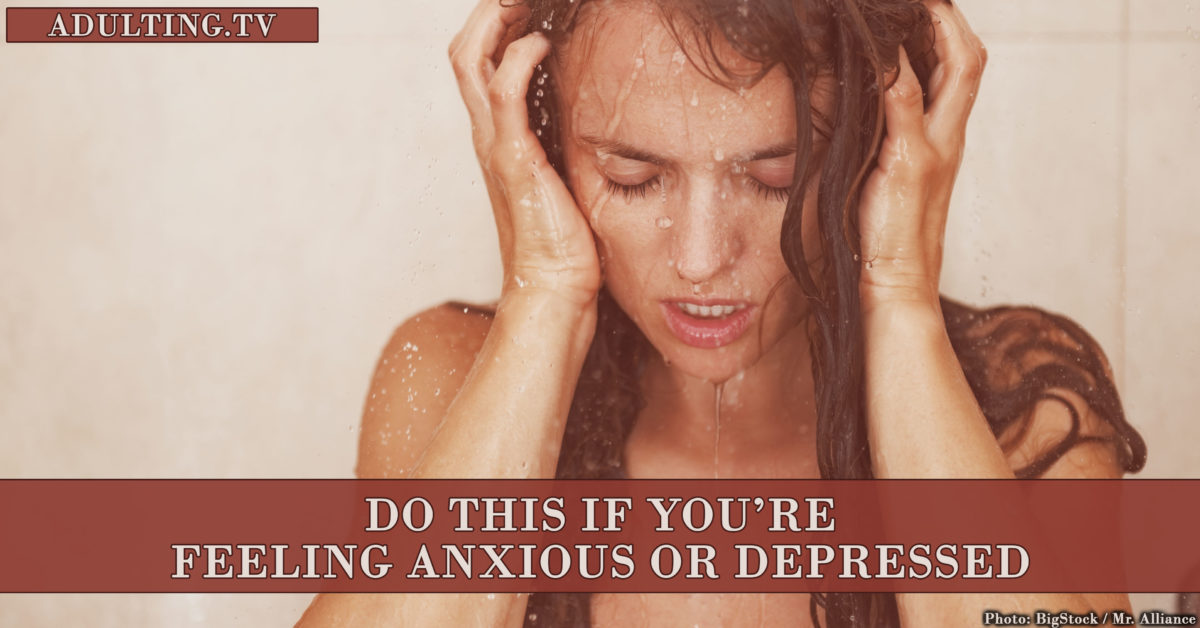 Do This If You're Feeling Anxious or Depressed