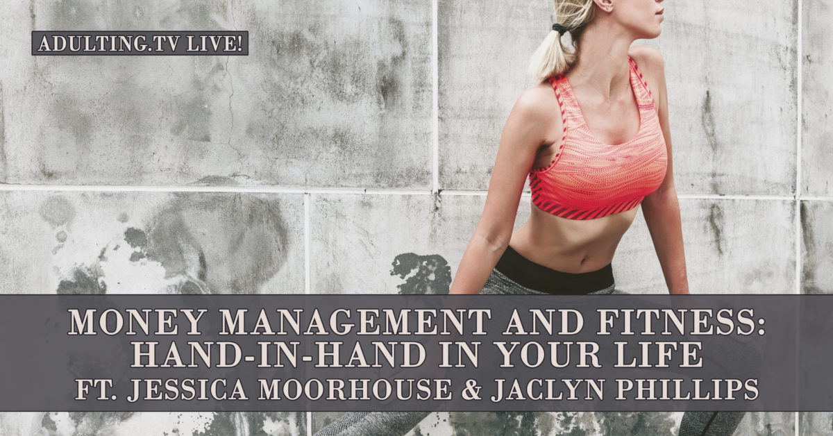 [B034] Money and Fitness Have This in Common, ft. Jessica Moorhouse & Jaclyn Phillips