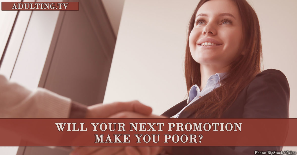 Will Your Next Promotion Make You Poor?