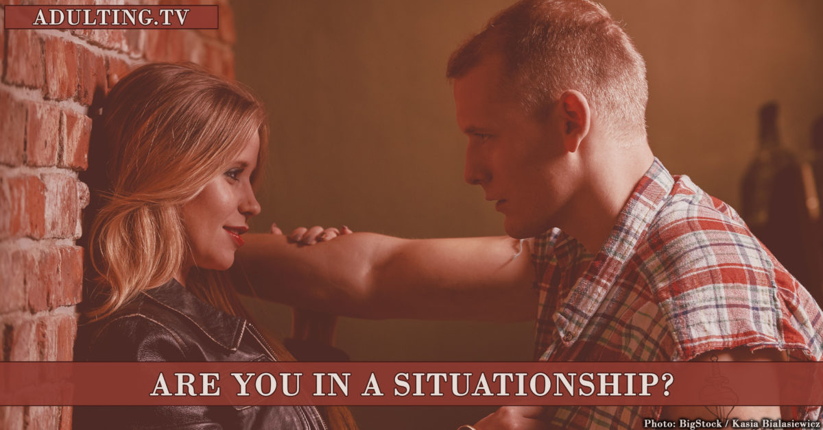 Are You in a Situationship?
