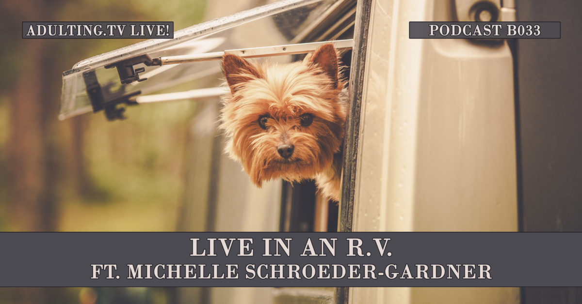 [B033] Live in an RV ft. Michelle Schroeder-Gardner