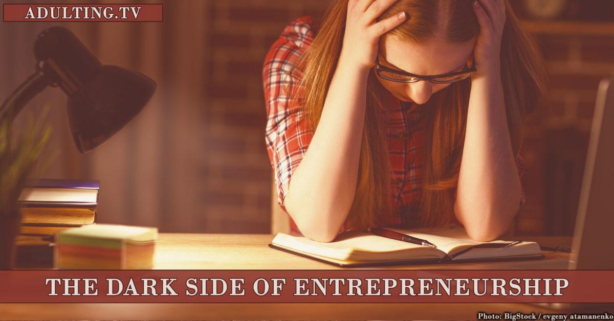 The Dark Side of Entrepreneurship