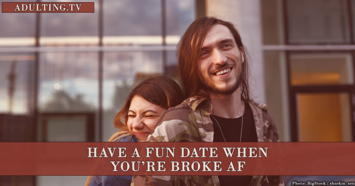 How to Have a Fun Date When You're Broke AF