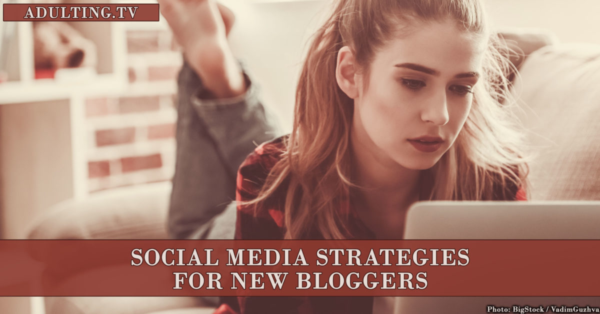 Social Media Strategies for New Bloggers