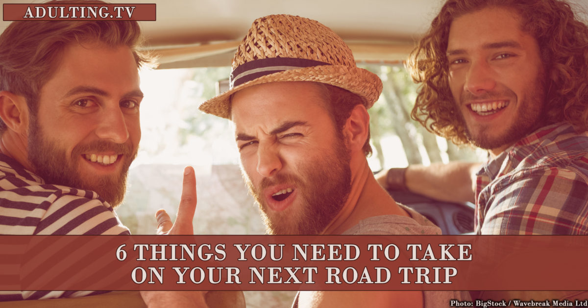 6 Things You Need to Take on Your Next Road Trip