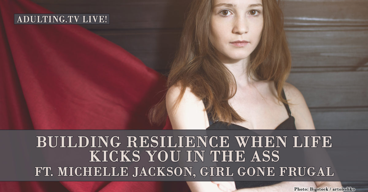 [B038] Building Resilience When Life Kicks You In the Ass ft. Michelle Jackson