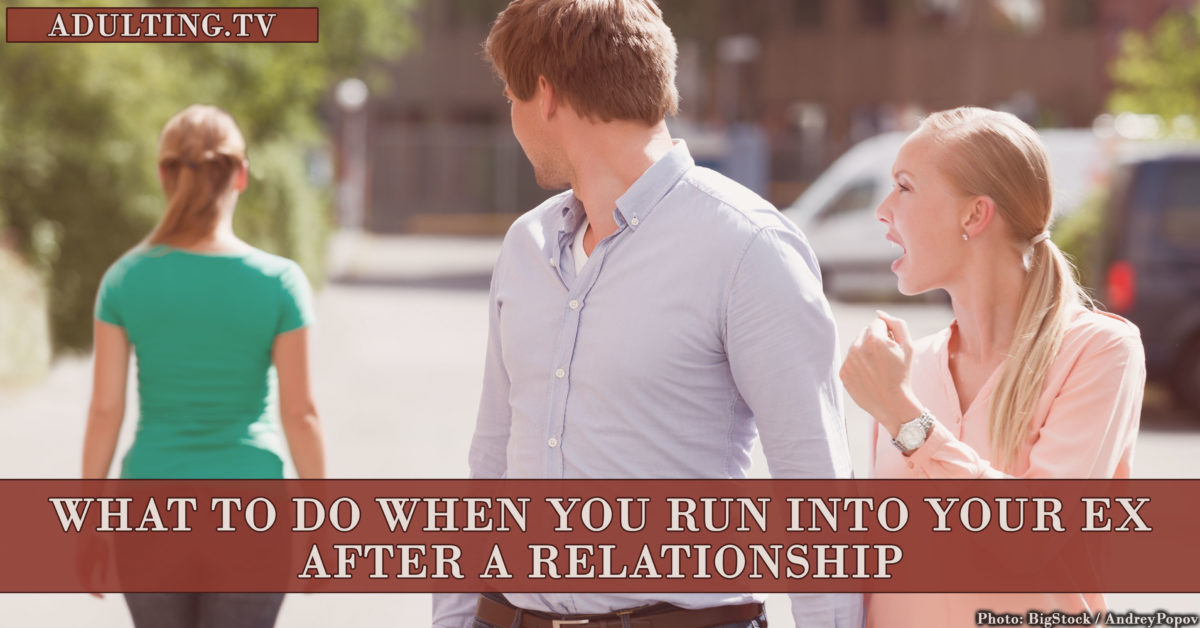 What To Do When You Run Into Your Ex After a Relationship
