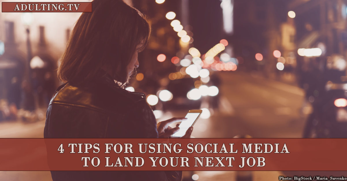 4 Tips for Using Social Media to Land Your Next Job
