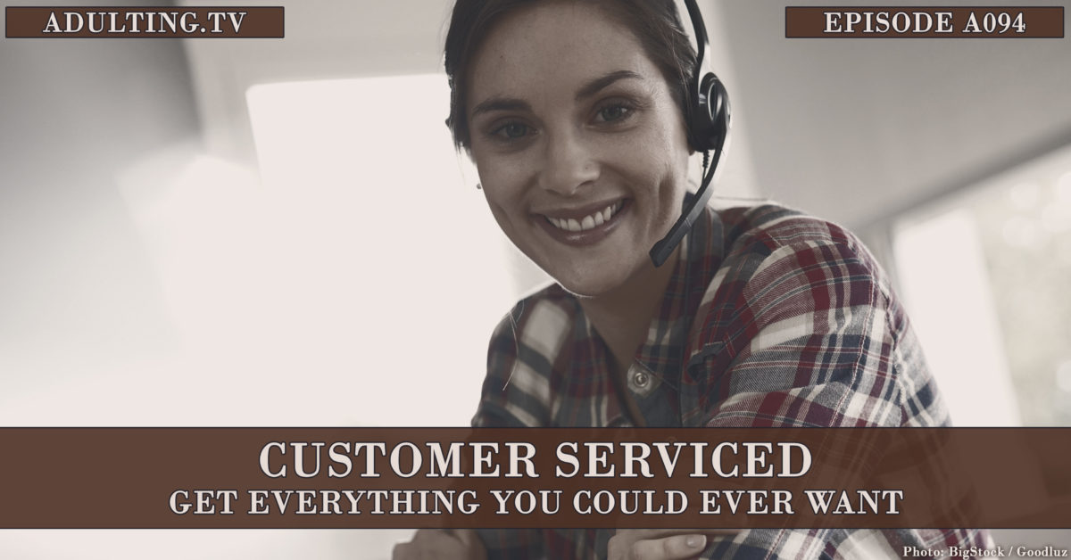 [A094] Customer Serviced: Get Everything You Could Ever Want