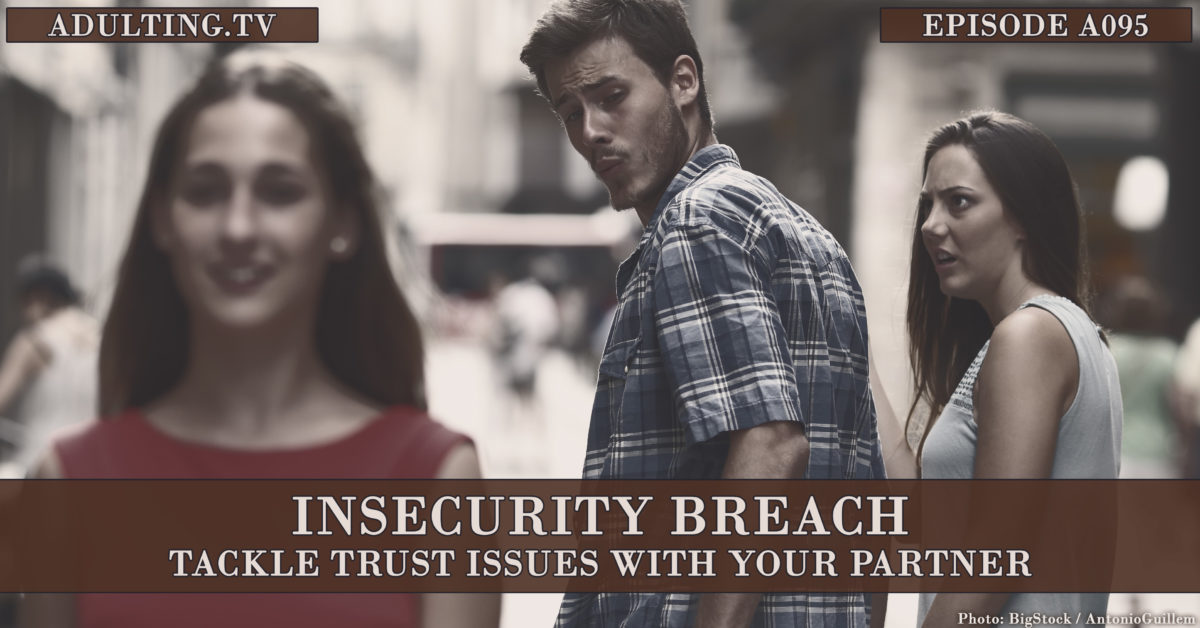 [A095] Insecurity Breach: Tackle Trust Issues With Your Partner