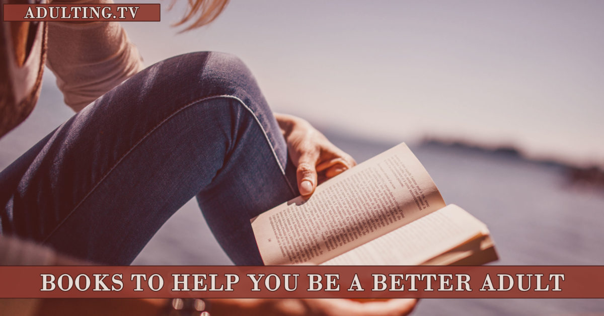 Books to Help You Be a Better Adult