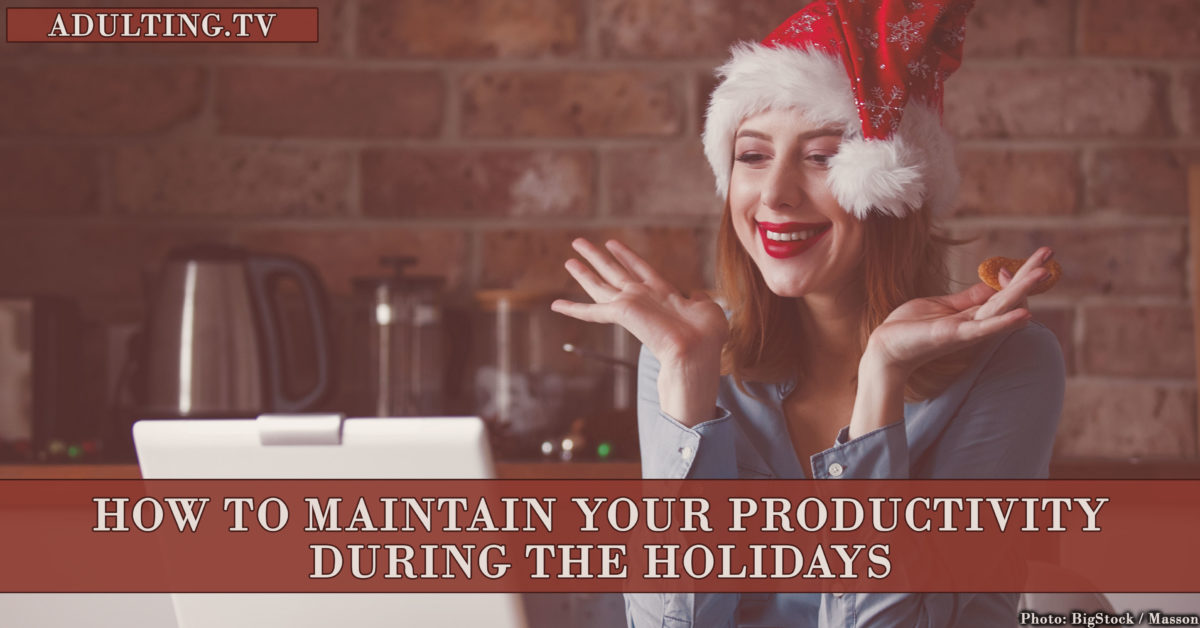 How to Maintain Productivity During the Holidays