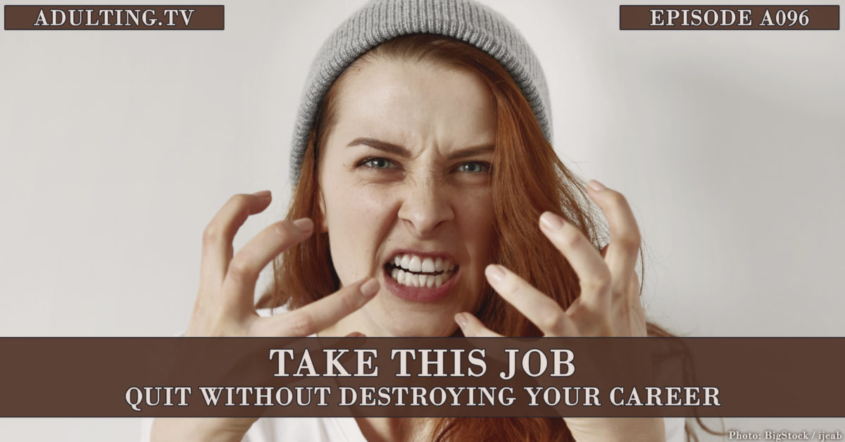 [A096] Take This Job: Quit Without Destroying Your Career