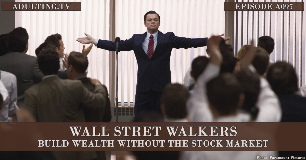 [A097] Wall Street Walkers: Build Wealth Without the Stock Market