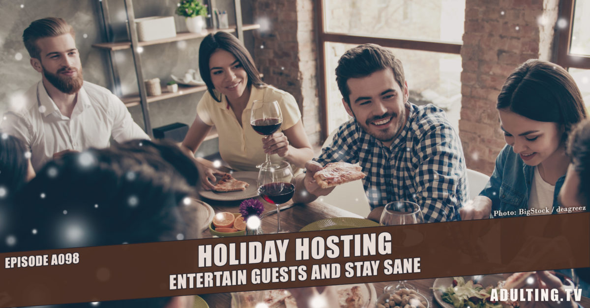 [A098] Holiday Hosting: Entertain Guests and Stay Sane