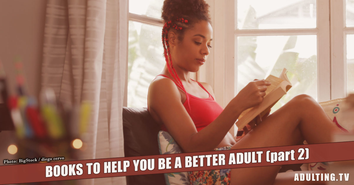 Books to Help You Be a Better Adult, Part 2