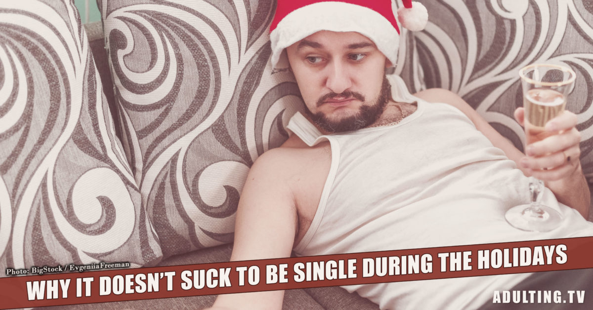 Why It Doesn't Suck to Be Single During the Holidays