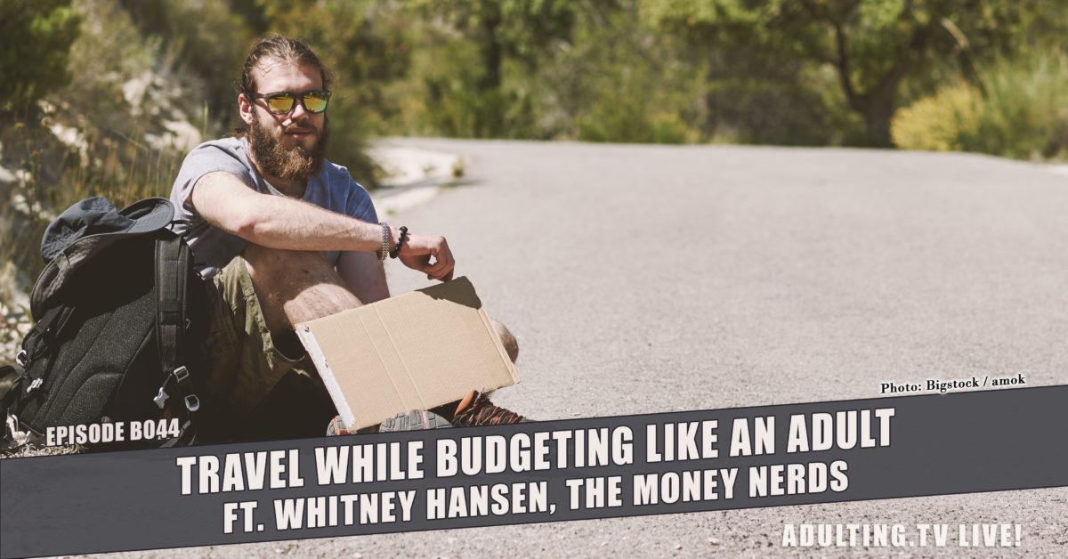 [B044] Travel While Budgeting Like an Adult, ft. Whitney Hansen, The Money Nerds