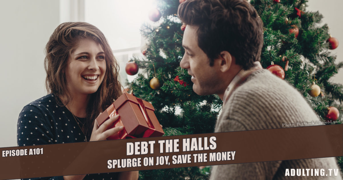 [A101] Debt the Halls: Splurge on Joy, Save the Money