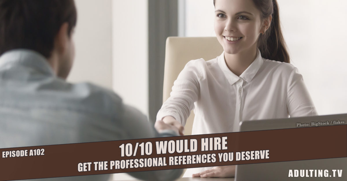[A102] 10/10 Would Hire: Get the Professional References You Deserve