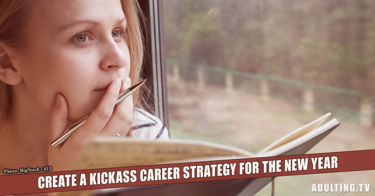 Create a Kickass Career Strategy for the New Year
