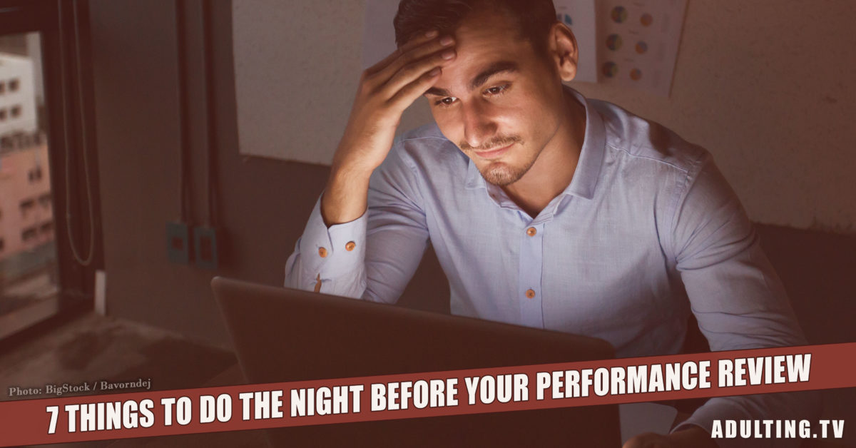 7 Things to Do the Night Before Your Performance Review