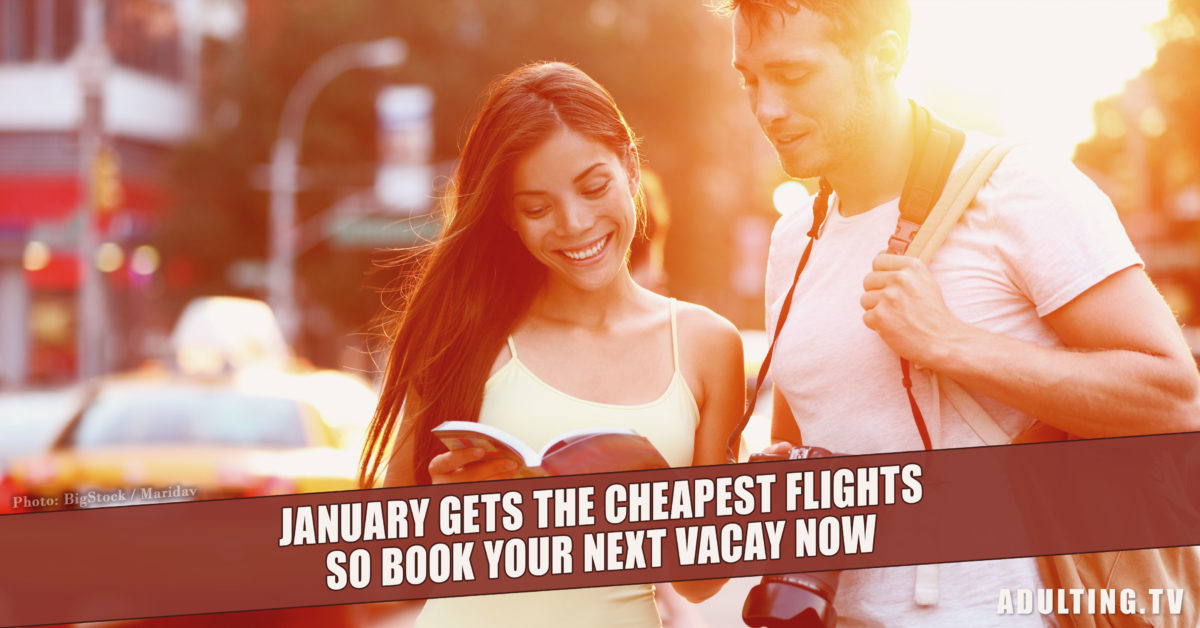 January Gets the Cheapest Flights So Book Your Next Vacay Now