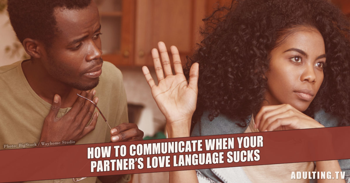 How to Communicate When Your Partner's Love Language Sucks