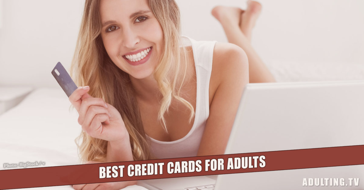Best Credit Cards for Adults, February 2018