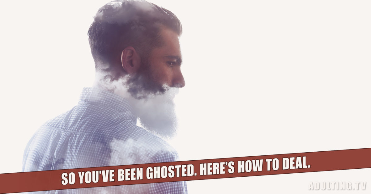 So You've Been Ghosted: Here's How to Deal